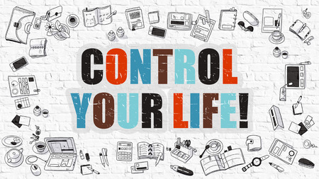 brickwall: Control Your Life. Multicolor Inscription on White Brick Wall with Doodle Icons Around. Modern Style Illustration with Doodle Design Icons. Control Your Life on White Brickwall Background. Stock Photo