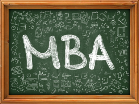 business administration: MBA - Master Business Administration - Concept. Line Style Illustration. MBA Handwritten on Green Chalkboard with Doodle Icons Around. Doodle Design Style of MBA.