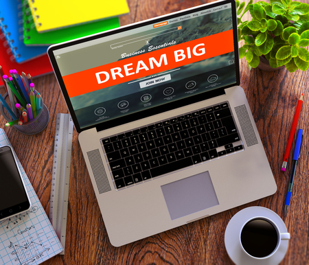 pipe dream: Dream Big on Landing Page of Laptop Screen. 3D Render.