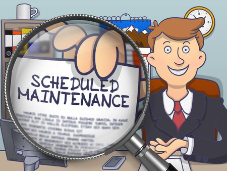 scheduled: Scheduled Maintenance on Paper in Mans Hand through Lens to Illustrate a Business Concept. Multicolor Doodle Illustration.
