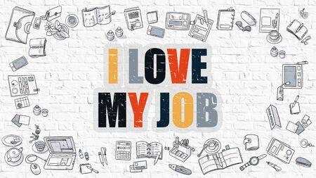 career job: I Love My Job. Modern Line Style Illustration. Multicolor - I Love My Job - Drawn on White Brick Wall. Doodle Icons. Doodle Design Style of  I Love My Job Concept.