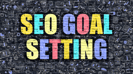 goal setting: SEO Goal Setting Concept. Modern Illustration. Multicolor SEO Goal Setting Drawn on Dark Brick Wall. Doodle Icons. Doodle Style of SEO Goal Setting Concept. SEO Goal Setting on Wall.