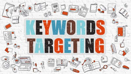targeting: Keywords Targeting - Multicolor Concept with Doodle Icons Around on White Brick Wall Background. Modern Illustration with Elements of Doodle Design Style.