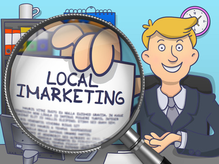local business: Local Imarketing through Magnifier. Business Man Shows Paper with Concept. Closeup View. Colored Doodle Illustration. Stock Photo