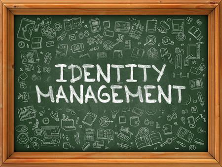 identity management: Identity Management - Hand Drawn on Chalkboard. Identity Management with Doodle Icons Around.