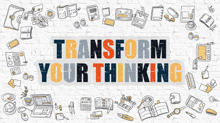 transform: Transform Your Thinking Concept. Transform Your Thinking Drawn on White Wall. Transform Your Thinking in Multicolor. Doodle Design Style of Transform Your Thinking. Line Style Illustration.