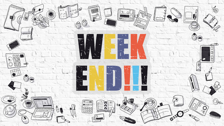 week end: Week End. Multicolor Inscription on White Brick Wall with Doodle Icons Around. Week End Concept. Modern Style Illustration with Doodle Design Icons. Week End on White Brickwall Background.