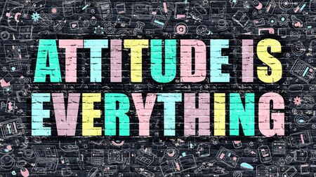 viewpoints: Attitude is Everything Concept. Attitude is Everything Drawn on Dark Wall. Attitude is Everything in Multicolor. Attitude is Everything Concept in Modern Doodle Style. Stock Photo