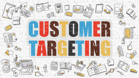 customer focus: Customer Targeting Concept. Customer Targeting Drawn on White Wall. Customer Targeting in Multicolor. Doodle Design Style of Customer Targeting. Line Style Illustration. White Brick Wall.
