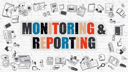 reporting: Monitoring and Reporting Concept. Monitoring and Reporting Drawn on White Wall.  Doodle Design. Modern Style Illustration. Business Concept. Line Style Illustration. White Brick Wall.