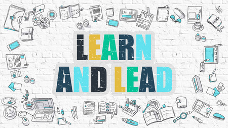 lead: Learn and Lead Concept. Learn and Lead Drawn on White Wall. Learn and Lead in Multicolor. Modern Style Illustration. Doodle Design Style of Learn and Lead. Line Style Illustration. White Brick Wall.