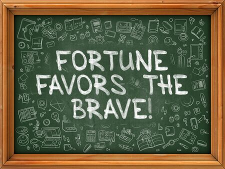 audacious: Fortune Favors the Brave - Hand Drawn on Green Chalkboard with Doodle Icons Around. Modern Illustration with Doodle Design Style.