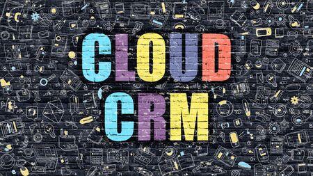 Concept multicolore - Cloud CRM sur le mur de briques sombres avec des icônes Doodle Around. Illustration moderne dans le style de conception de griffonnage. Concept d'affaires Cloud CRM. Cloud CRM sur le mur de briques foncées. Cloud Concept CRM.