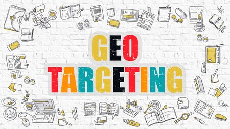 targeting: Geo Targeting Concept. Geo Targeting Drawn on White Brick Wall. Geo Targeting in Multicolor. Doodle Design. Modern Style Illustration. Doodle Design Style of Geo Targeting. Line Style Illustration. Stock Photo