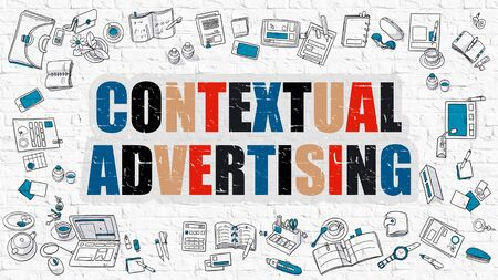 contextual: Contextual Advertising Concept. Contextual Advertising Drawn on White Wall. Contextual Advertising in Multicolor. Doodle Design Style of Contextual Advertising. Line Style Illustration. Stock Photo
