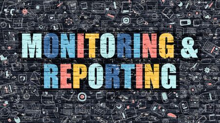 the reporting: Monitoring and Reporting. Multicolor Inscription on Dark Brick Wall with Doodle Icons. Monitoring and Reporting Concept in Modern Style. Monitoring and Reporting Business Concept.