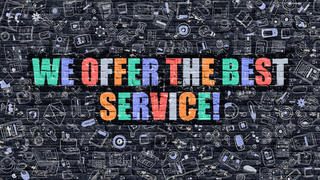 client service: We Offer the Best Service - Multicolor Concept on Dark Brick Wall Background with Doodle Icons Around. Illustration with Elements of Doodle Style. We Offer the Best Service on Dark Wall.