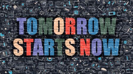 tomorrow: Tomorrow Starts Now - Multicolor Concept on Dark Brick Wall Background with Doodle Icons Around. Modern Illustration with Elements of Doodle Style. Tomorrow Starts Now on Dark Wall. Stock Photo