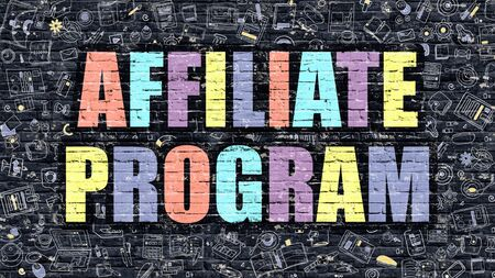 pay wall: Affiliate Program Concept. Affiliate Program Drawn on Dark Wall. Affiliate Program in Multicolor. Affiliate Program Concept. Modern Illustration in Doodle Design of Affiliate Program.