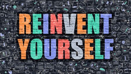 revitalize: Reinvent Yourself Concept. Reinvent Yourself Drawn on Dark Wall. Reinvent Yourself in Multicolor. Reinvent Yourself Concept. Modern Illustration in Doodle Design of Reinvent Yourself.