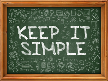 simplify: Keep It Simple - Hand Drawn on Green Chalkboard with Doodle Icons Around. Modern Illustration with Doodle Design Style.