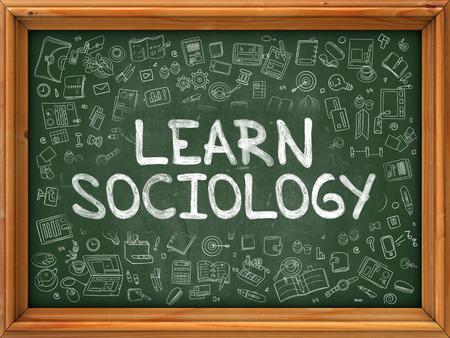 sociologia: Aprender Sociología - dibujado a mano en la pizarra verde con los iconos del Doodle alrededor. Ilustración moderna con diseño de estilo de bosquejo.