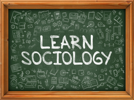 education policy: Learn Sociology - Hand Drawn on Green Chalkboard with Doodle Icons Around. Modern Illustration with Doodle Design Style.