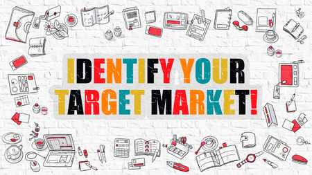 identify: Multicolor Concept - Identify Your Target Market - on White Brick Wall with Doodle Icons Around. Modern Illustration with Doodle Design Style. Stock Photo