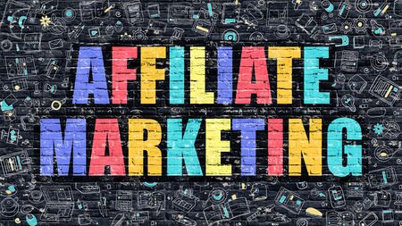 contextual: Affiliate Marketing Concept. Modern Illustration. Multicolor Affiliate Marketing Drawn on Dark Brick Wall. Doodle Icons. Doodle Style of  Affiliate Marketing Concept. Affiliate Marketing on Wall.