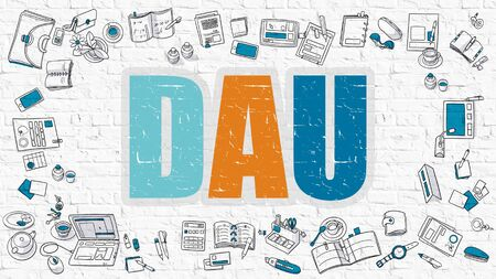 active content: DAU - Daily Active Users - Multicolor Concept with Doodle Icons Around on White Brick Wall Background. Modern Illustration with Elements of Doodle Design Style.