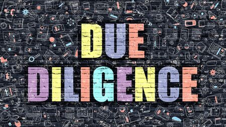 diligence: Due Diligence. Multicolor Inscription on Dark Brick Wall with Doodle Icons. Due Diligence Concept in Modern Style. Doodle Design Icons. Due Diligence on Dark Brickwall Background.