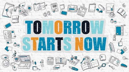 tomorrow: Tomorrow Starts Now - Multicolor Concept with Doodle Icons Around on White Brick Wall Background. Modern Illustration with Elements of Doodle Design Style.