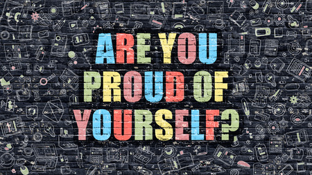 gratified: Are You Proud of Yourself on Dark Brick Wall. Are You Proud of Yourself  Drawn on Dark Wall. Are You Proud of Yourself in Multicolor. Modern Illustration in Doodle Design of are You Proud of Yourself.