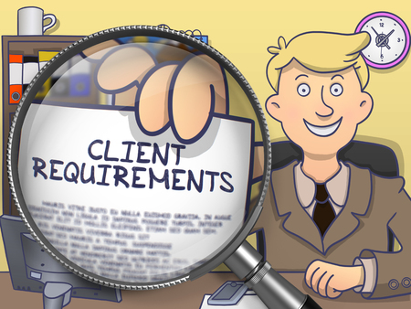 requirement: Client Requirements. Happy Man in Office Workplace Holds Out a Paper with Concept through Magnifying Glass. Multicolor Doodle Style Illustration.