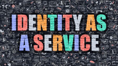 configure: Identity as a Service - Multicolor Concept on Dark Brick Wall Background with Doodle Icons Around. Illustration with Elements of Doodle Style. Identity as a Service on Dark Wall.