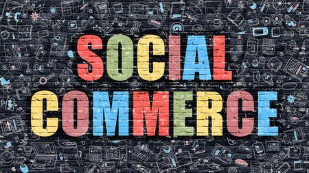 social commerce: Social Commerce - Multicolored Concept on Dark Brick Wall Background with Doodle Icons Around.