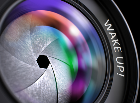 lens: Wake Up - Concept on Lens of Camera with Colored Lens Reflection, Closeup. Wake Up Written on SLR Camera Lens with Shutter. Colorful Lens Reflections. Closeup View. 3D.