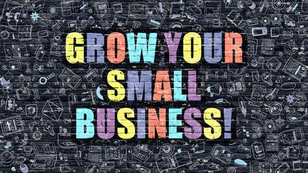 small business: Grow Your Small Business Concept. Grow Your Small Business Drawn on Dark Wall. Grow Your Small Business in Multicolor. Grow Your Small Business Concept in Modern Doodle Style. Stock Photo