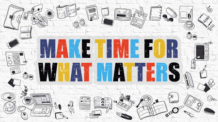 crucial: Make Time for What Matters Concept. Modern Line Style Illustration. Multicolor Make Time for What Matters Drawn on White Brick Wall. Doodle Design Style of  Make Time for What Matters  Concept. Stock Photo