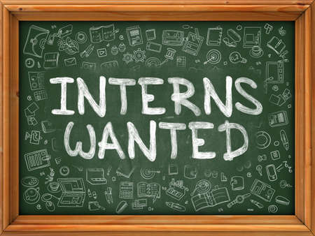 doctorate: Interns Wanted - Hand Drawn on Green Chalkboard with Doodle Icons Around. Modern Illustration with Doodle Design Style.