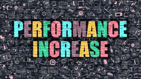 throughput: Performance Increase. Multicolor Inscription on Dark Brick Wall with Doodle Icons. Performance Increase Concept in Modern Style. Doodle Design Icons. Performance Increase on Dark Brickwall Background. Stock Photo