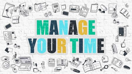 Manage Your Time Concept. Modern Line Style Illustration. Multicolor Manage Your Time Drawn on White Brick Wall. Doodle Icons. Doodle Design Style of Manage Your Time Concept.