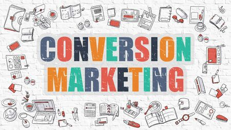 conversion: Conversion Marketing Concept. Modern Line Style Illustration. Multicolor Conversion Marketing Drawn on White Brick Wall. Doodle Icons. Doodle Design Style of Conversion Marketing Concept.