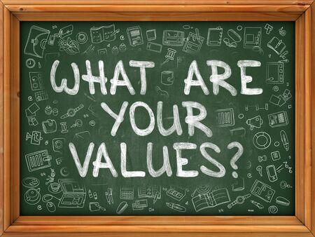 what: What are Your Values - Hand Drawn on Chalkboard. What are Your Values with Doodle Icons Around.