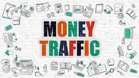 remittance: Money Traffic Concept. Modern Line Style Illustration. Multicolor Money Traffic Drawn on White Brick Wall. Doodle Icons. Doodle Design Style of  Money Traffic Concept.