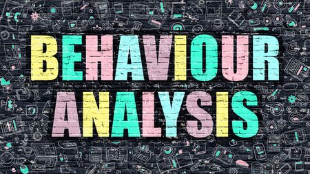 Behaviour Analysis Concept. Modern Illustration. Multicolor Behaviour Analysis Drawn on Dark Brick Wall. Doodle Icons. Doodle Style of  Behaviour Analysis Concept. Behaviour Analysis on Wall.