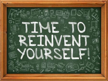 revitalize: Time to Reinvent Yourself - Hand Drawn on Chalkboard. Time to Reinvent Yourself with Doodle Icons Around.