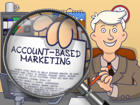 campaigning: Officeman in Office Workplace Holds Out a Text on Paper Account-Based Marketing. Closeup View through Magnifier. Colored Modern Line Illustration in Doodle Style.
