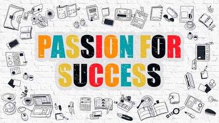 passion: Passion for Success Concept. Modern Line Style Illustration. Multicolor Passion for Success Drawn on White Brick Wall. Doodle Icons. Doodle Design Style of  Passion for Success  Concept.