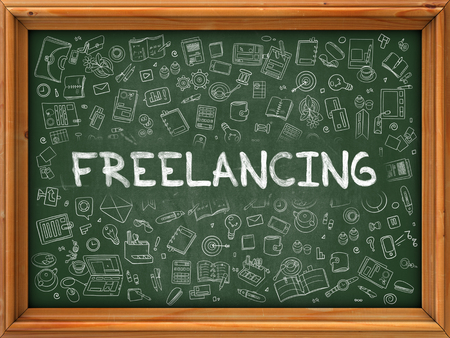 freelancing: Freelancing - Hand Drawn on Green Chalkboard with Doodle Icons Around. Modern Illustration with Doodle Design Style.